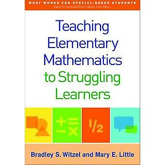 Teaching Elementary Mathematics to Struggling Learners by Bradley Ste