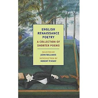 English Renaissance Poetry - A Collection of Shorter Poems (Main) by J