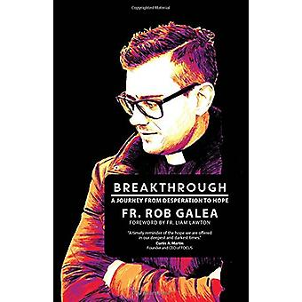 Breakthrough - A Journey from Desperation to Hope by Fr Rob Galea - 97