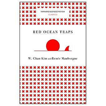 Red Ocean Traps (Harvard Business Review Classics) by W. Chan Kim - R