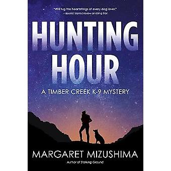 Hunting Hour - A Timber Creek K-9 Mystery by Hunting Hour - A Timber Cr