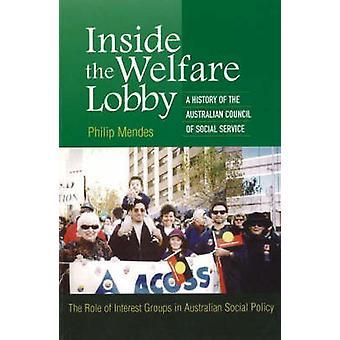 Inside the Welfare Lobby - A History of the Australian Council of Soci