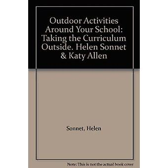 Outdoor Activities Around Your School - Taking the Curriculum Outside.