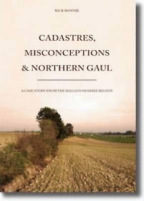 Cadastres - Misconceptions and Northern Gaul by Rick Bonnie - 9789088