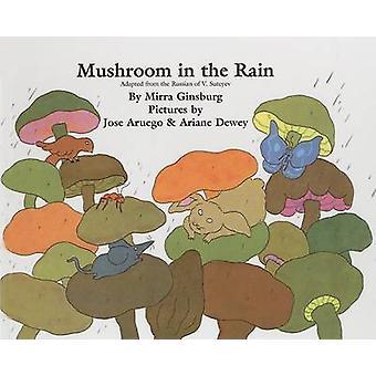 Mushroom in the Rain by Mirra Ginsburg - Jose Aruego - Ariane Dewey -