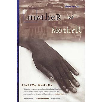 Mother to Mother by Sindiwe Magona - 9780807009499 Book