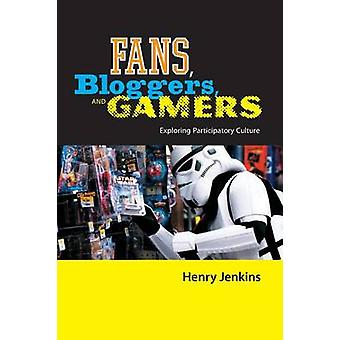 Fans Bloggers and Gamers Exploring Participatory Culture by Jenkins & Henry