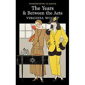Between the Acts / The Years (Wordsworth Classics) (Paperback) by Woolf Virginia Peach Linden Carabine Dr. Keith