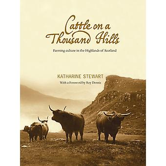 Cattle on a Thousand Hills (Paperback) by Stewart Katharine