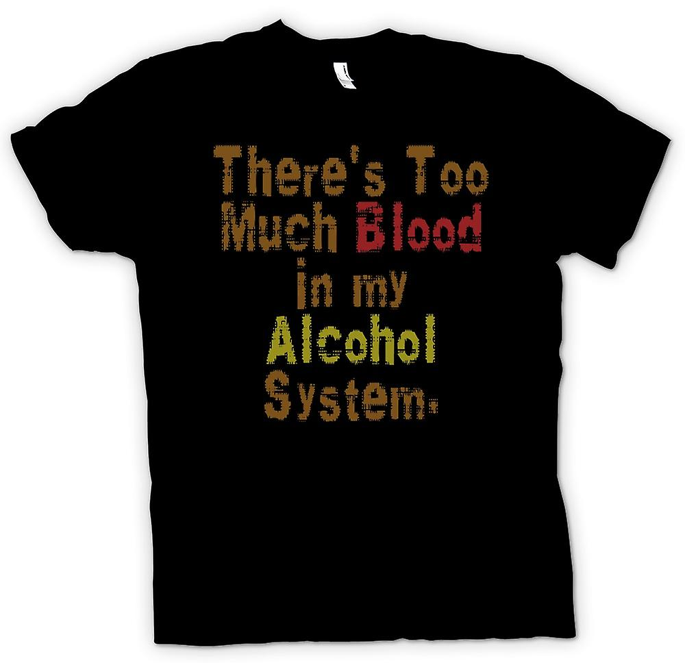 Mens T-shirt - Theres Too Much Blood In My Alcohol System - Quote