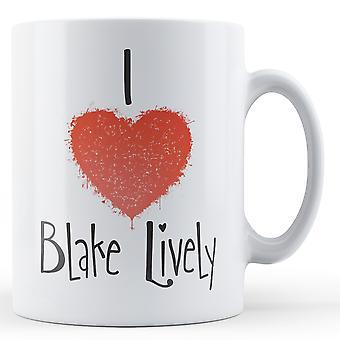 Decorative Writing I Love Blake Lively Printed Mug