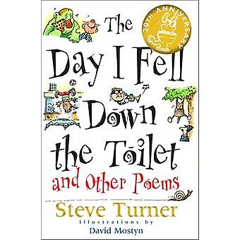 -The Day I Fell Down the Toilet and Other Poems by Steve Turner - Dav