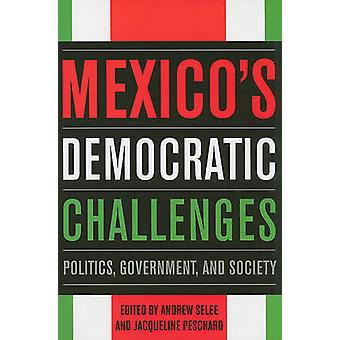 Desafíos democráticos - política - gobierno - y la sociedad b de México
