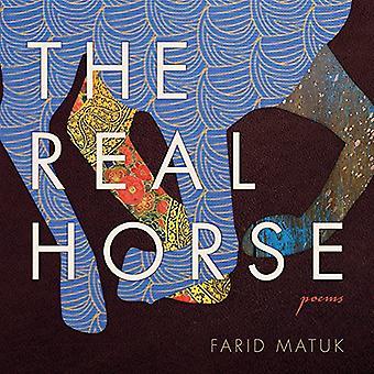 The Real Horse - Poems by Farid Matuk - 9780816537341 Book