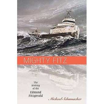 Mighty Fitz - The Sinking of the Edmund Fitzgerald by Michael Schumach