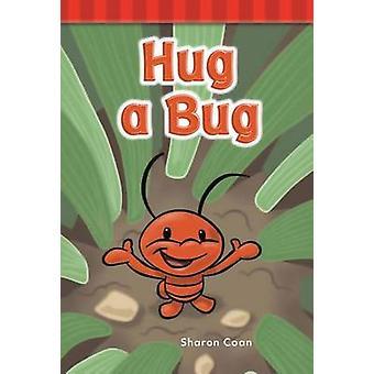 Hug a Bug by Sharon Coan - Ashley Bishop - Sue Bishop - 9781433329371