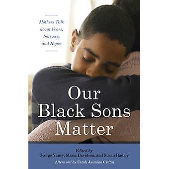 Notre fils noir matière - mères parler de peurs - douleurs - et espoirs