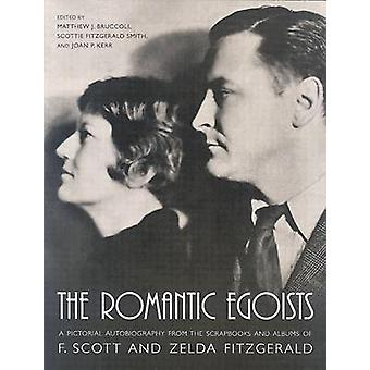 The Romantic Egoists - A Pictorial Autobiography from the Scrapbooks a