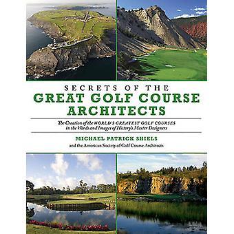 素晴らしいゴルフコースの建築家 - この世の創造の秘密