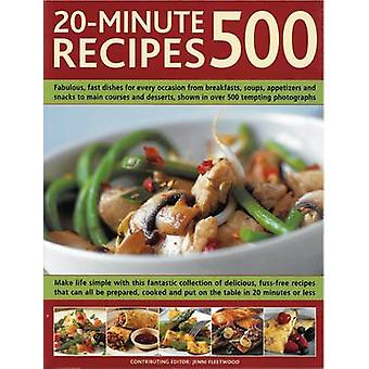500 20-minute Recipes - Fabulous - Fast Dishes for Every Occasion from