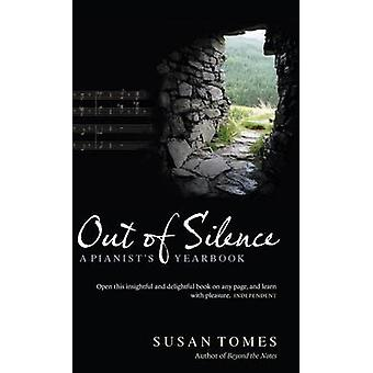 Out of Silence - A Pianist's Yearbook by Susan Tomes - 9781843835578 B