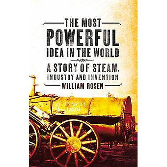 The Most Powerful Idea in the World - A Story of Steam - Industry and