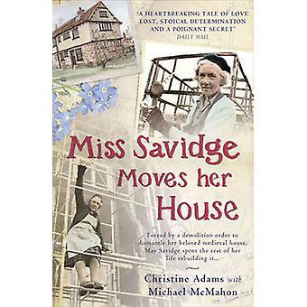 Miss Savidge Moves Her House - The Extraordinary Story of May Savidge