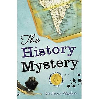 The History Mystery by Ana Maria Machado - Luisa Baeta - 978190819522