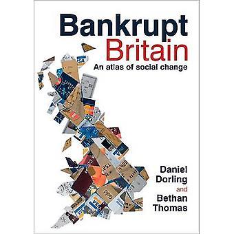 Bancarrota de Gran Bretaña - un Atlas del cambio Social por Daniel Dorling - Betha