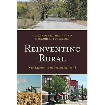 Reinventar la Rural - nuevas realidades en un mundo que se urbaniza por Reinventin