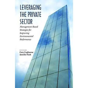 Leveraging the Private Sector - Management-based Strategies for Improv