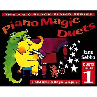 Piano Magic Duets: Graded Duets for the Young Beginner: Bk. 1 (Piano Magic)