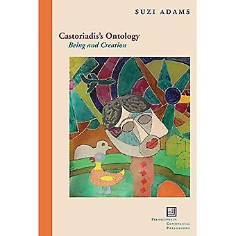 Castoriadis's Ontology: Being and Creation