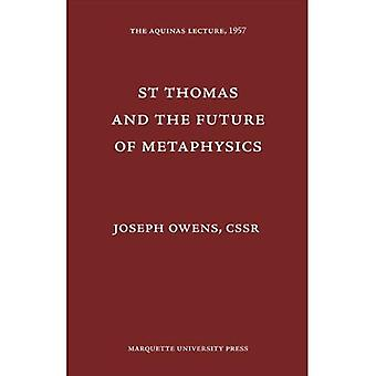 Saint Thomas and the Future of Metaphysics