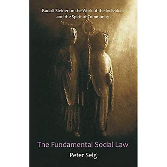 The Fundamental Social Law: Rudolf Steiner on the Work of the Individual and the Spirit of Community