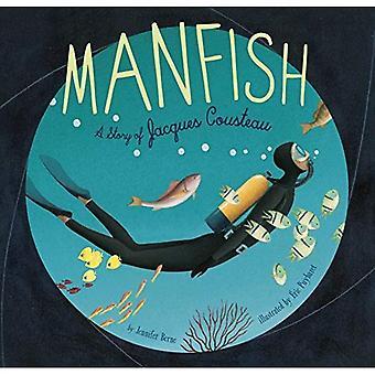 Manfish: Eine Geschichte von Jacques Cousteau