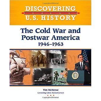La guerre froide et l'après-guerre Amérique: 1946-1963