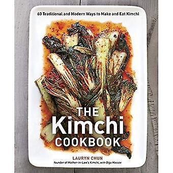 Le Kimchi Cookbook: 60 façons traditionnelles et modernes à faire manger Kimchi