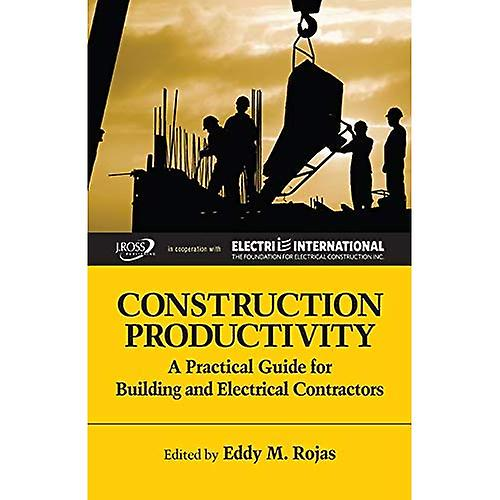 Construction Productivity  A Practical Guide for Building and Electrical Contractors