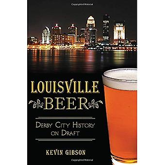 Louisville Beer: Derby City History on Draft (American Palate)