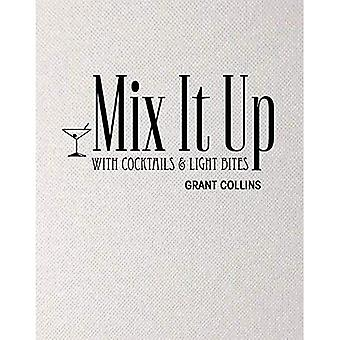 Mix it Up with Cocktails & Light Bites