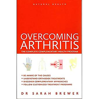 Natural Health: Overcoming Arthritis: A Doctor's Guide to Self-care