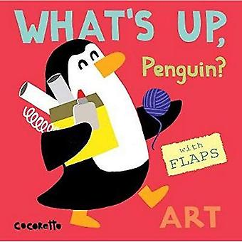 What's Up Penguin?: Art (What's Up?) [Board book]