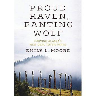 Stolz auf Raven, keuchend Wolf: Carving Alaska New Deal Totem Parks