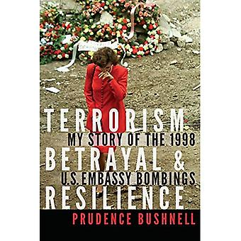 Terrorism, svek och motståndskraft: min berättelse av bombningarna i 1998 USA ambassad