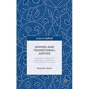Kvinnor och Transitional Justice framsteg och ihållande utmaningar i retributiva och återuppbyggande processer av Alam & Mayesha
