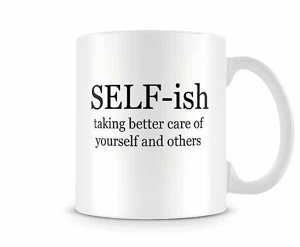Selfish Mug SELF-ish