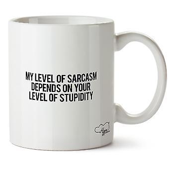 Hippowarehouse mitt nivå av sarkasme er avhengig av ditt nivå av dumhet trykt krus Cup keramiske 10 Unzen