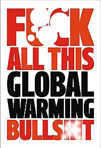 F**k All This Global Warming Bulls**t funny fridge magnet  (dm)