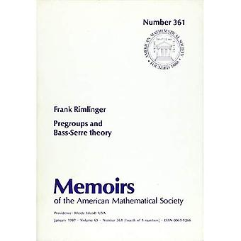 Pregroups and Bass-serre Theory (Memoirs of the American Mathematical Society)